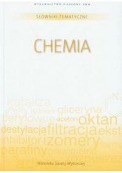 Słownik tematyczny. T.10. Chemia