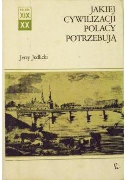 Jakiej cywilizacji Polacy potrzebują?