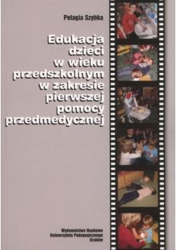 Edukacja dzieci w wieku przedszkolnym w zakresie pierwszej pomocy przedmedycznej