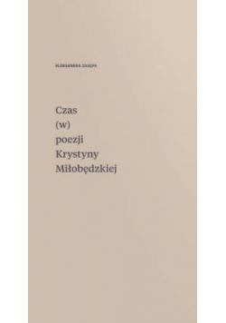 Czas (w) poezji Krystyny Miłobędzkiej