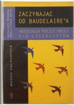Kowalczykowa Alina,   - Zaczynając od Baudelaire'a. Antologia poezji obcej dla licealistów.