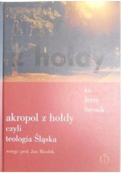 Akropol z hołdy czyli teologia Śląska