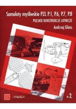 Samoloty myśliwskie PZL P.1, P.6, P.7, P.8.