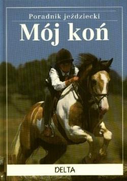 Poradnik jeździecki: Moj koń