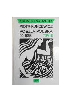 Agonia i nadzieja. Poezja Polska od 1956 r. Tom III