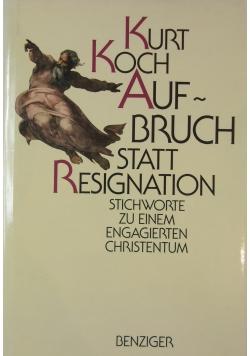 Aufbruch statt resignation