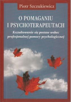 O pomaganiu i psychoterapeutach