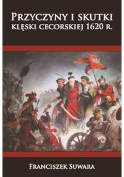 Przyczyny i skutki klęski cecorskiej 1620 r.