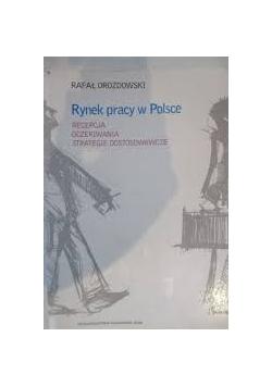 Rynek pracy w Polsce. Recepcja, oczekiwania, strategie dostosowawcze.