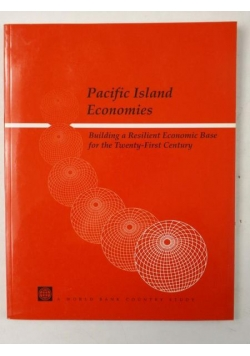 Pacific Island Economies. Building a Resilient Economic Base for the Twenty-First Century