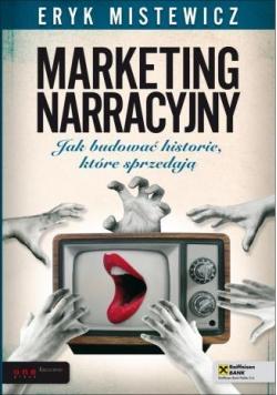 Marketing narracyjny. Jak budować historie,które..