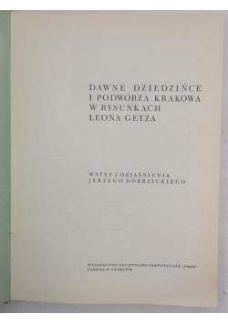 Dobrzycki Jerzy - Dawne dziedzińce i podwórza Krakowa w rysunkach Leona Getza