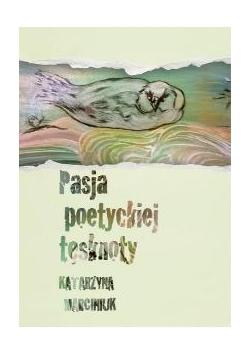 Pasja poetyckiej tęsknoty