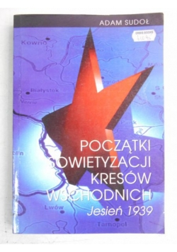 Początki sowietyzacji Kresów Wschodnich