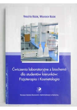 Ćwiczenia laboratoryjne z biochemii dla studentów kierunków: Fizjoterapia i Kosmetologia