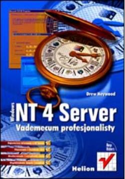 Windows NT 4 Server. Vademecum profesjonalisty