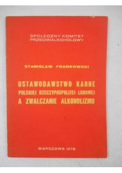 Ustawodawstwo karne Polskiej Rzeczypospolitej Ludowej a zwalczanie alkoholizmu