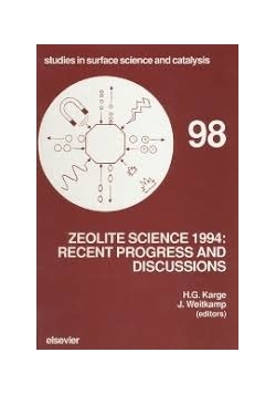 Zeolite Science 1994: Recent Progress and Discussions, Volume 98