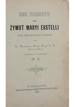 Anioł Eucharystyi czyli żywot Maryi Eustelli, 1893 r.
