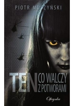 Ten co walczy z potworami