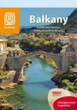 Bałkany. Bośnia i Hercegowina, Serbia ... Wyd. V