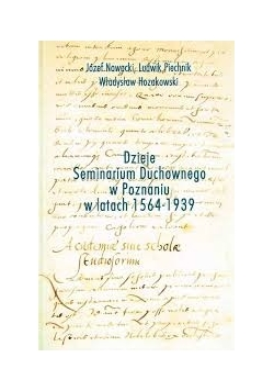 Dzieje Seminarium Duchownego w Poznaniu w latach 1564-1939