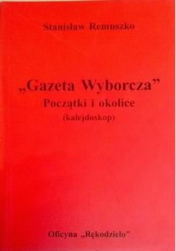 """""""Gazeta Wyborcza"""" Początki i okolice"""