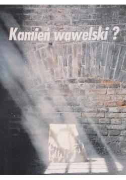 Kamień wawelski?