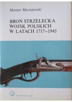 Broń strzelecka Wojsk Polskich w latach 1717 - 1945