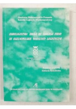 Eurologistyka drogą do sukcesu firmy. III ogólnopolskie warsztaty logistyczne