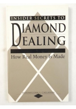 Insider Secrets To Diamond Dealing: How Real Money Is Made