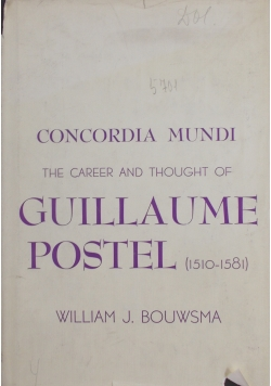 Concordia Mundi - the career and thought of Guillamue Postel