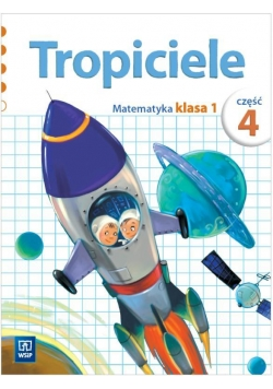 Tropiciele SP 1 Matematyka cz.4 WSiP