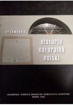 Przewodnik. Historia naturalna polski