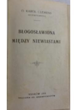 Błogosławiona między niewiastami, 1918 r.