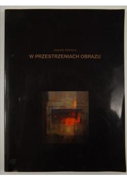 Adamus Jagoda - W przestrzeniach obrazu