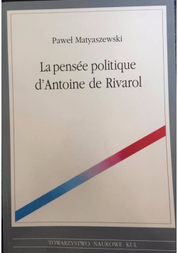 La pensee politique d'Antoine de Rivarol