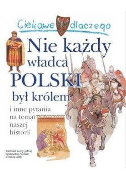 Ciekawe dlaczego - Nie każdy władca Polski...