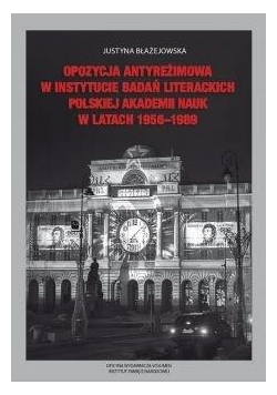 Opozycja antyreżimowa w Instytucie Badań...