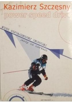 Power speed drive. Kurs współczesnej techniki jazdy na nartach