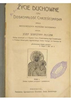 Życie duchowe czyli doskonałość chrześcijańska, tom I, 1912 r.