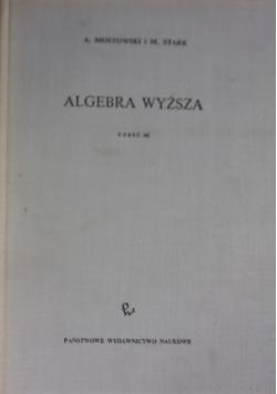 Algebra wyższa. Część III