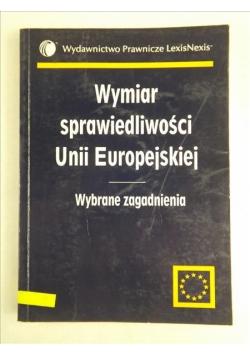 Wymiar sprawiedliwości Unii europejskiej. Wybrane zagadnienia