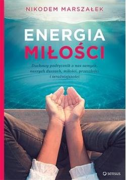 Energia Miłości. Duchowy podręcznik o nas samych