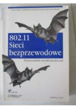 802.11. Sieci bezprzewodowe. Przewodnik encyklopedyczny