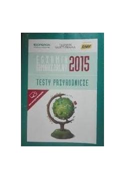 Egzamin gimnazjalny. Testy przyrodnicze 2015