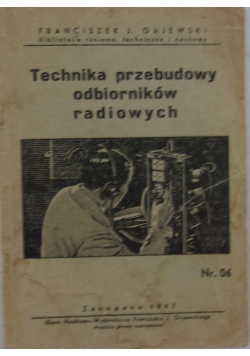 Technika przebudowy odbiorników radiowych , 1947r