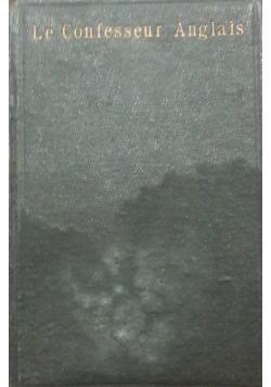Le Confesseur Anglais, 1911r.
