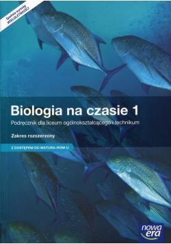 Biologia na czasie 1 Podręcznik dla liceum ogólnokształcącego i technikum Zakres rozszerzony