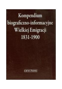 Kompendium biograficzno-informacyjne Wielkiej Emigracji 1831-1900